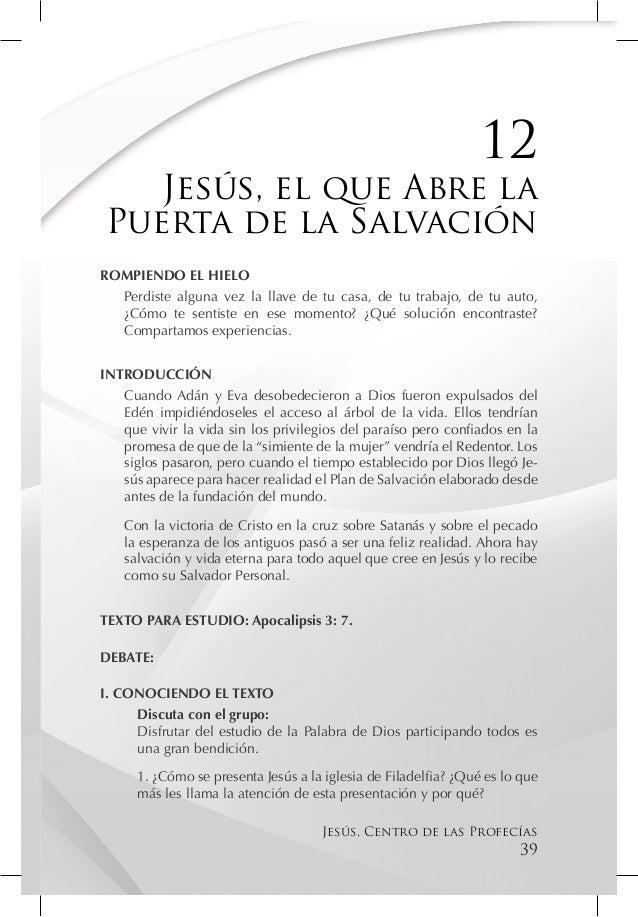 12   Jesús, el que Abre laPuerta de la SalvaciónROMPIENDO EL HIELO  Perdiste alguna vez la llave de tu casa, de tu trabajo...