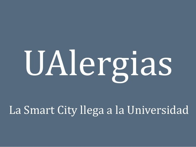 UAlergias La Smart City llega a la Universidad