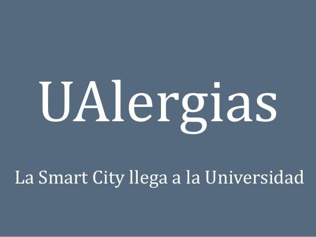 UAlergias La Smart City llega a la Universidad