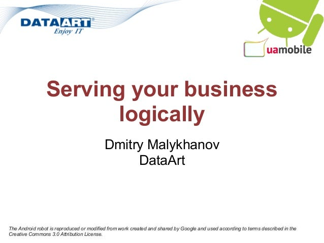 Serving your business                       logically                                          Dmitry Malykhanov          ...