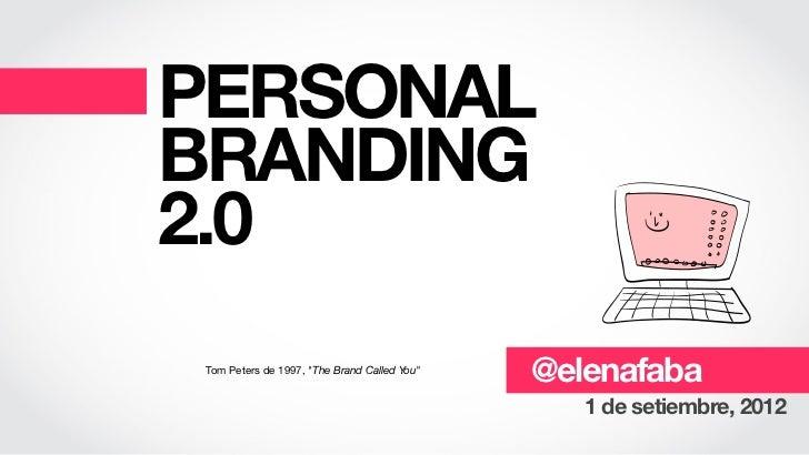 "PERSONALBRANDING2.0 Tom Peters de 1997, ""The Brand Called You""                                              @elenafaba    ..."