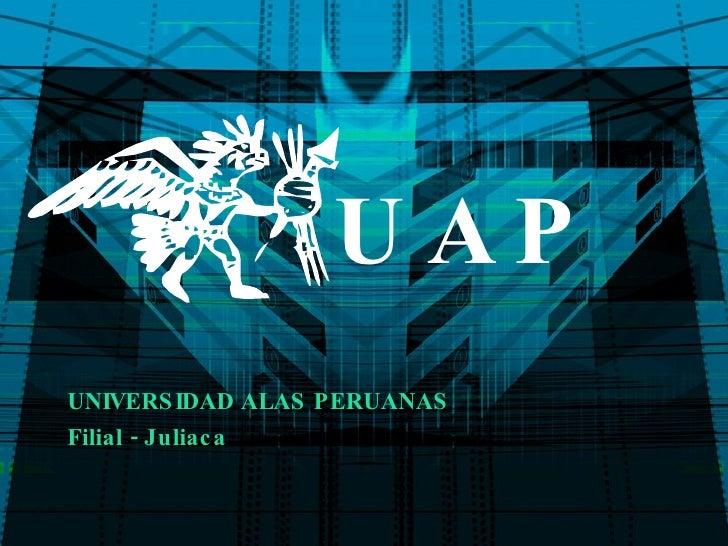 UAP UNIVERSIDAD ALAS PERUANAS Filial - Juliaca