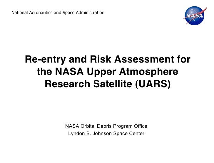 National Aeronautics and Space Administration      Re-entry and Risk Assessment for        the NASA Upper Atmosphere      ...