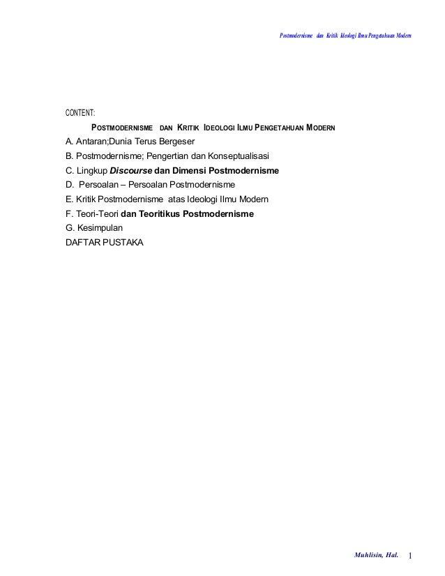Postmodernisme dan Kritik Ideologi Ilmu Pengetahuan ModernCONTENT:       POSTMODERNISME   DAN   KRITIK IDEOLOGI ILMU PENGE...
