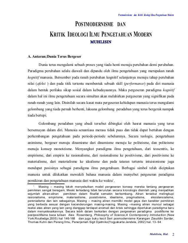 Postmodernisme dan Kritik Ideologi Ilmu Pengetahuan Modern                                POSTMODERNISME DAN              ...