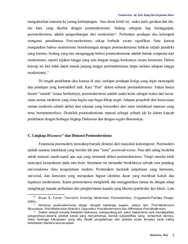 Postmodernisme dan Kritik Ideologi Ilmu Pengetahuan Modernmengantarkan manusia ke jurang ketimpangan. Atas dasar kritik in...
