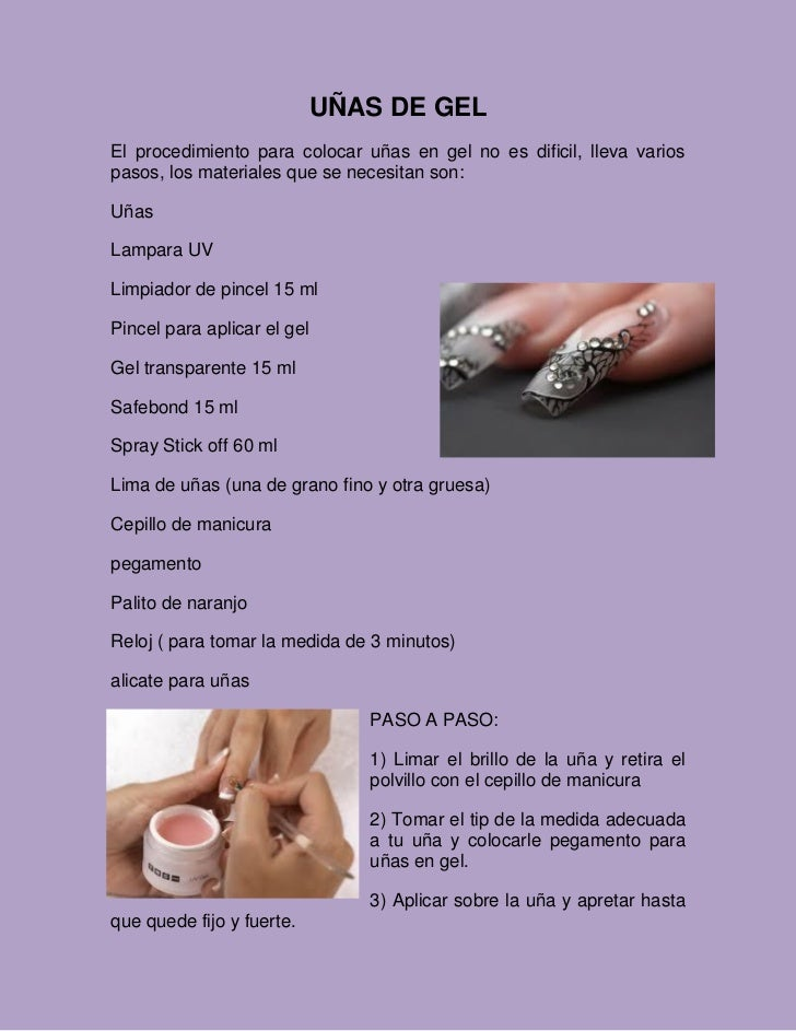 UÑAS DE GELEl procedimiento para colocar uñas en gel no es dificil, lleva variospasos, los materiales que se necesitan son...