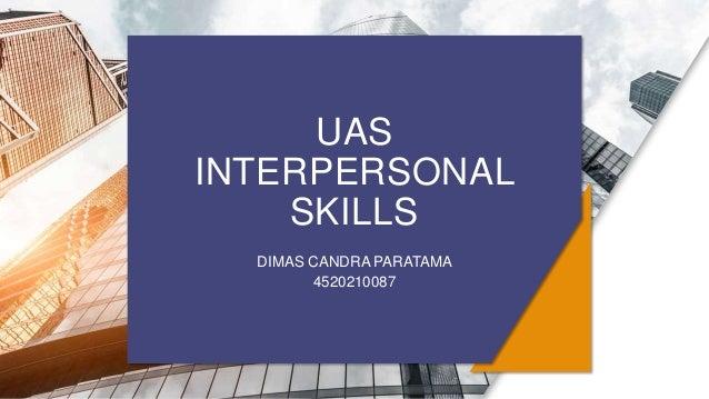UAS INTERPERSONAL SKILLS DIMAS CANDRA PARATAMA 4520210087