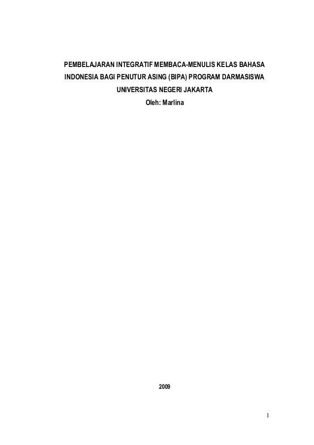 PEMBELAJARAN INTEGRATIF MEMBACA-MENULIS KELAS BAHASAINDONESIA BAGI PENUTUR ASING (BIPA) PROGRAM DARMASISWA              UN...