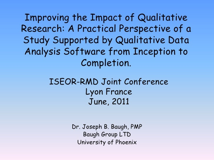 Improving the Impact of Qualitative Research: A Practical Perspective of a Study Supported by Qualitative Data Analysis So...