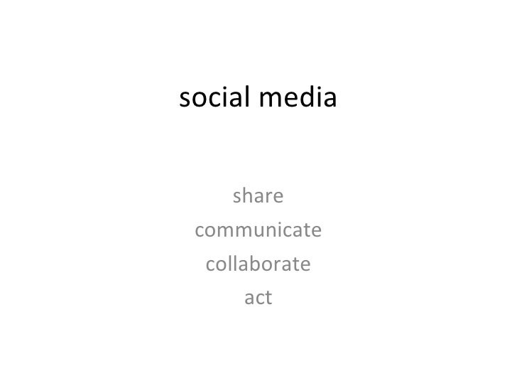 social media (shirky, 2008) share communicate collaborate act