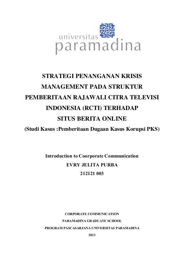 STRATEGI PENANGANAN KRISIS MANAGEMENT PADA STRUKTUR PEMBERITAAN RAJAWALI CITRA TELEVISI INDONESIA (RCTI) TERHADAP SITUS BE...