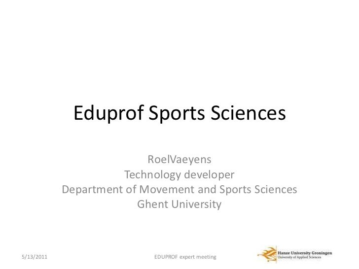 Eduprof Sports Sciences<br />RoelVaeyens<br />Technology developer<br />Department of Movement and Sports Sciences<br />Gh...