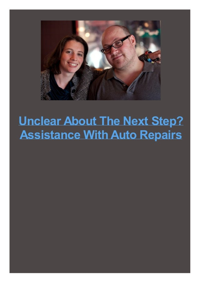 Unclear About The Next Step? Assistance With Auto Repairs