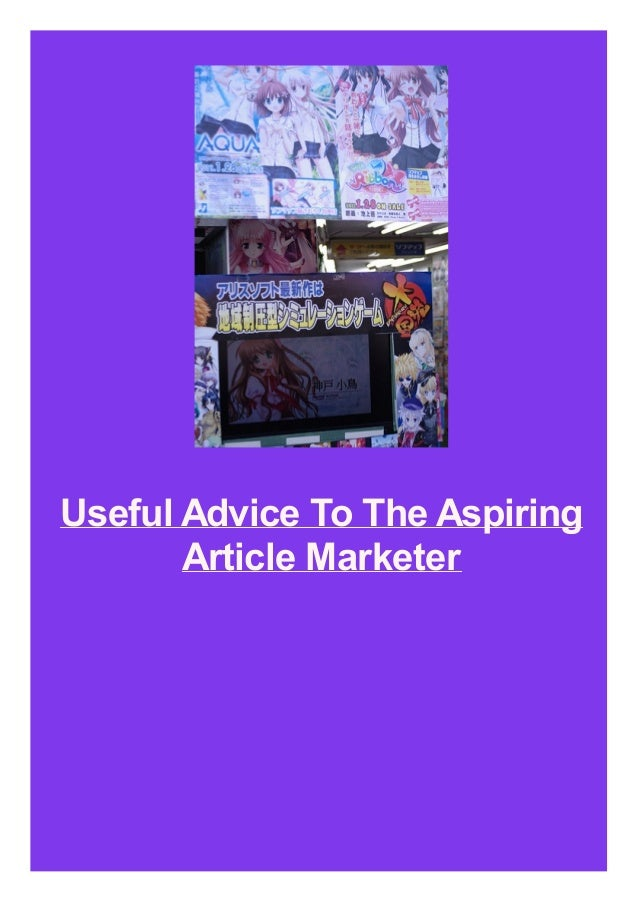 Useful Advice To The Aspiring Article Marketer
