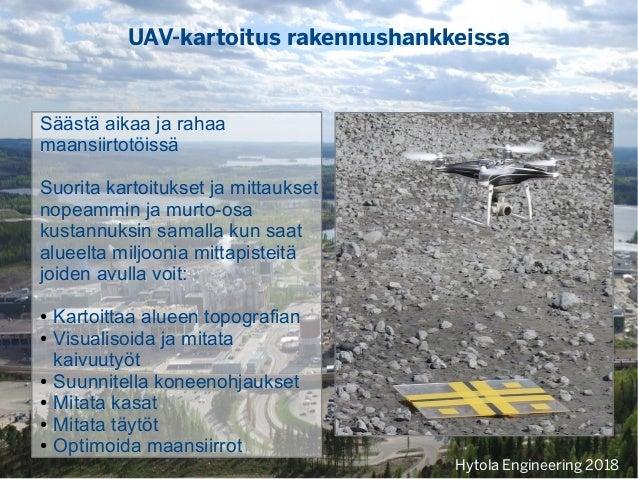 UAV-kartoitus rakennushankkeissa Säästä aikaa ja rahaa maansiirtotöissä Suorita kartoitukset ja mittaukset nopeammin ja mu...