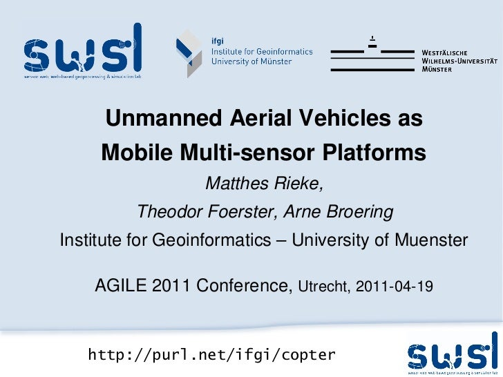 Unmanned Aerial Vehicles as     Mobile Multi-sensor Platforms                  Matthes Rieke,         Theodor Foerster, Ar...