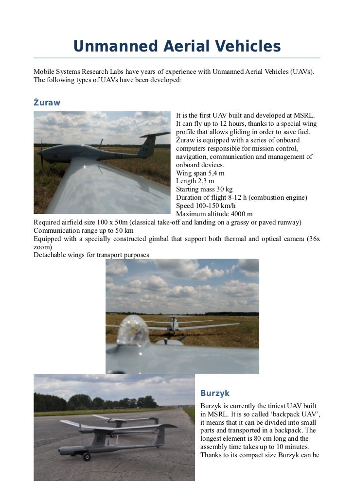 Unmanned Aerial VehiclesMobile Systems Research Labs have years of experience with Unmanned Aerial Vehicles (UAVs).The fol...