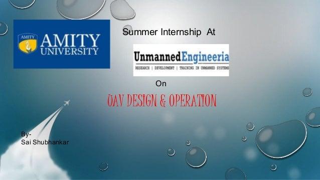 UAV DESIGN & OPERATION By- Sai Shubhankar Summer Internship At On