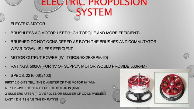 ELECTRIC PROPULSION SYSTEM ELECTRIC MOTOR • BRUSHLESS AC MOTOR USED(HIGH TORQUE AND MORE EFFICIENT) • BRUSHED DC NOT CONSI...