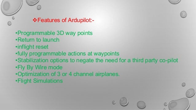 •Programmable 3D way points •Return to launch •inflight reset •fully programmable actions at waypoints •Stabilization opti...
