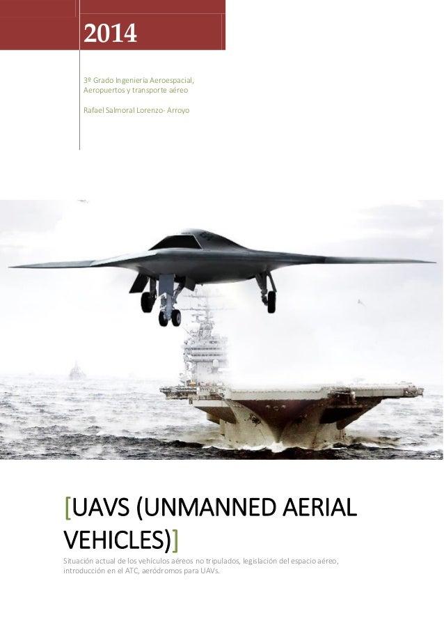 2014 3º Grado Ingeniería Aeroespacial, Aeropuertos y transporte aéreo Rafael Salmoral Lorenzo- Arroyo  [UAVS (UNMANNED AER...