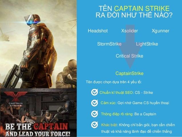 TÊN CAPTAIN STRIKE RA ĐỜI NHƯ THẾ NÀO? Headshot Xsolider Xgunner StormStrike LightStrike Critical Strike CaptainStrike Tên...