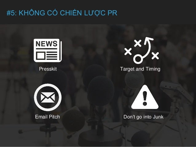 #5: KHÔNG CÓ CHIẾN LƯỢC PR Presskit Email Pitch Don't go into Junk Target and Timing