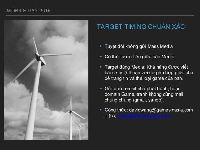 MOBILE DAY 2016 TARGET-TIMING CHUẨN XÁC ▸ Tuyệt đối không gửi Mass Media ▸ Có thứ tự ưu tiên giữa các Media ▸ Target đúng ...