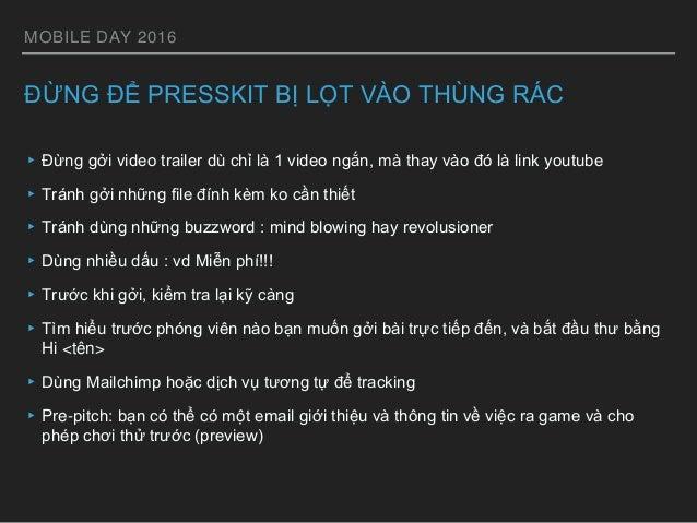 MOBILE DAY 2016 ĐỪNG ĐỂ PRESSKIT BỊ LỌT VÀO THÙNG RÁC ▸Đừng gởi video trailer dù chỉ là 1 video ngắn, mà thay vào đó là li...