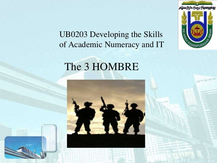 UB0203 Developing the Skillsof Academic Numeracy and IT The 3 HOMBRE