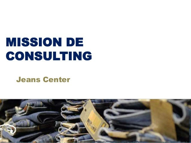 MISSION DE CONSULTING Jeans Center