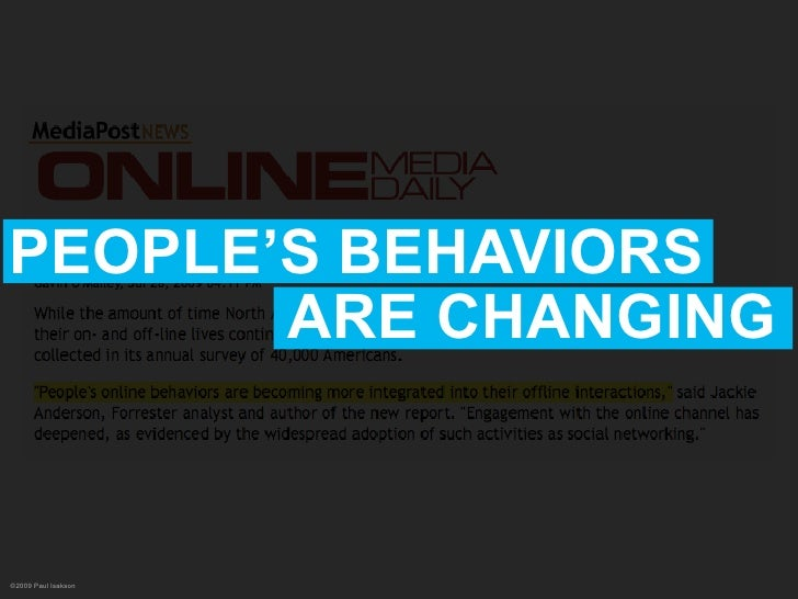 PEOPLE'S BEHAVIORS        ARE CHANGING    ©2009 Paul Isakson