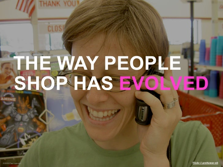 THE WAY PEOPLE           SHOP HAS EVOLVED   ©2009 Paul Isakson      Flickr // prettywar-stl