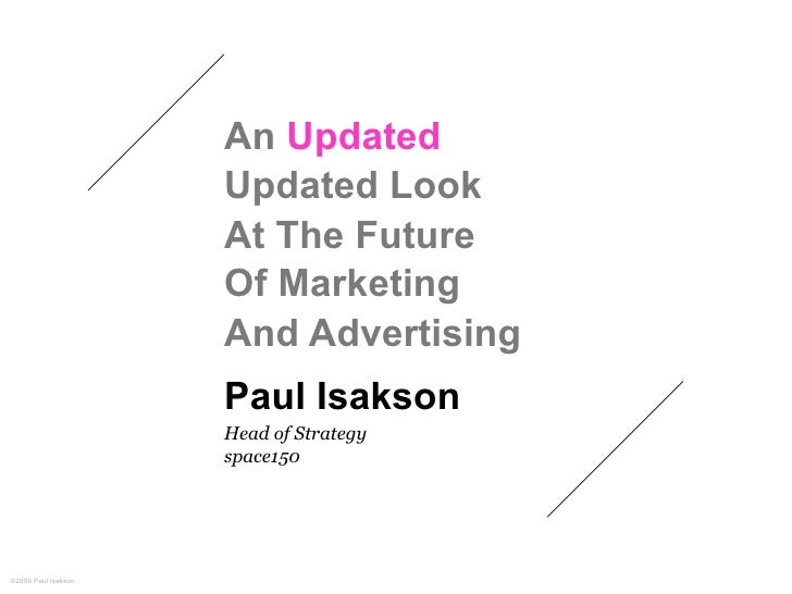 An Updated                      Updated Look                      At The Future                      Of Marketing         ...
