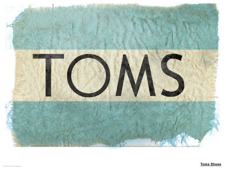 ©2009 Paul Isakson                      Toms Shoes