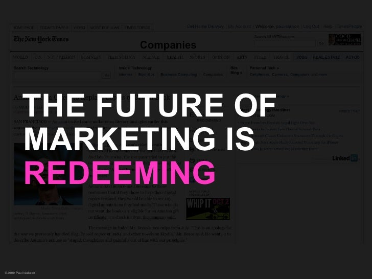 THE FUTURE OF           MARKETING IS           REDEEMING  ©2009 Paul Isakson