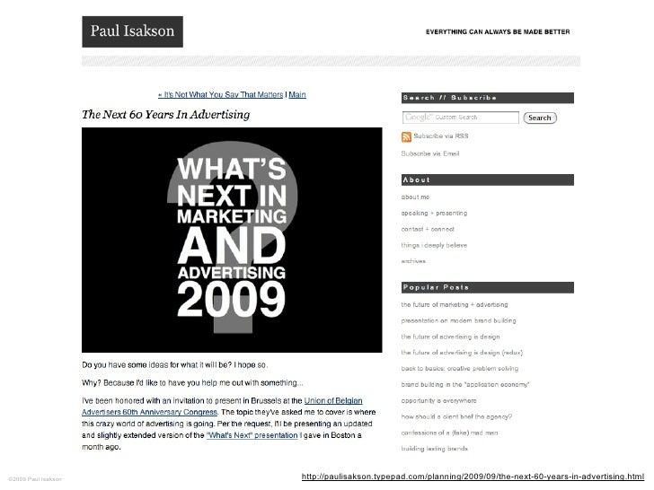 ©2009 Paul Isakson   http://paulisakson.typepad.com/planning/2009/09/the-next-60-years-in-advertising.html