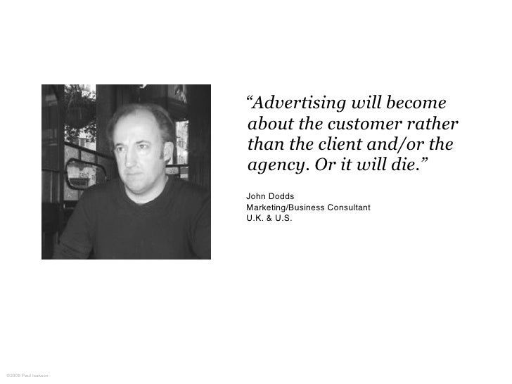 """""""Advertising will become                      about the customer rather                      than the client and/or the   ..."""