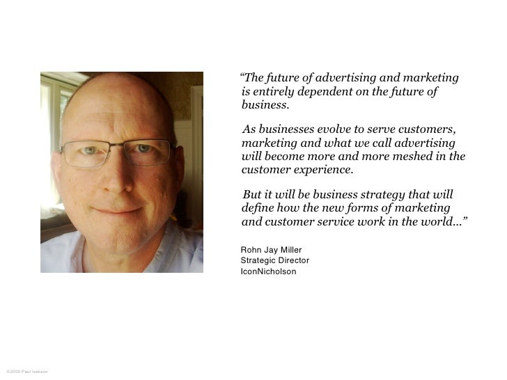 """""""The future of advertising and marketing                      is entirely dependent on the future of                      ..."""