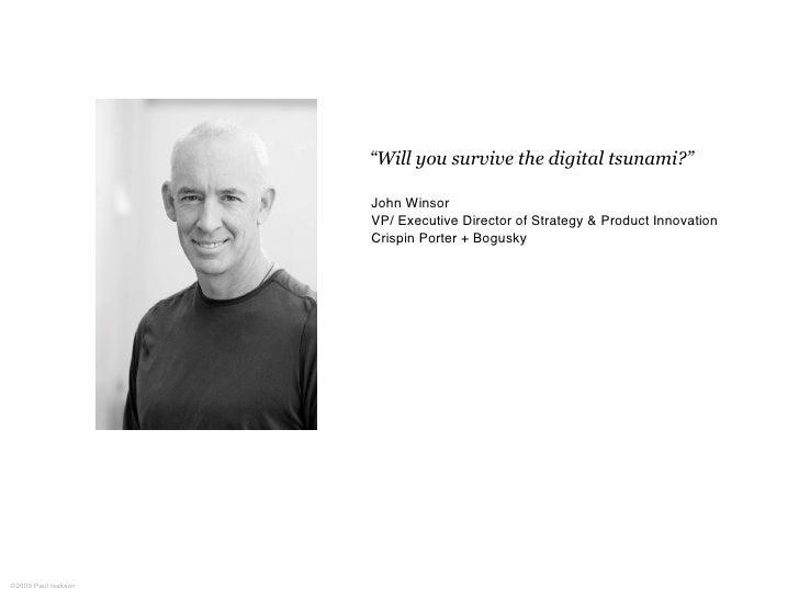 """Will you survive the digital tsunami?""                       John Winsor                      VP/ Executive Director of S..."
