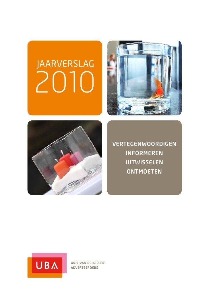 JAARVERSLAG2010              VERTEGENWOORDIGEN                 INFORMEREN                 UITWISSELEN                 ONTM...