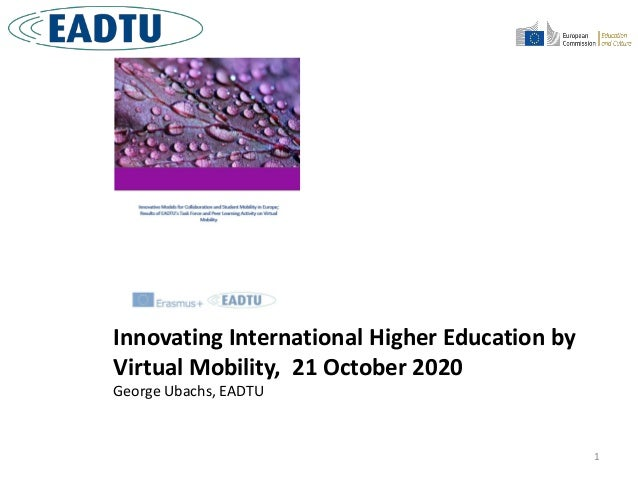 1 Innovating International Higher Education by Virtual Mobility, 21 October 2020 George Ubachs, EADTU