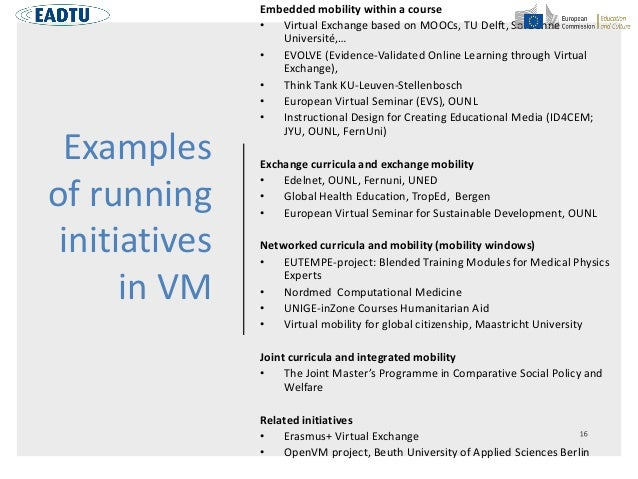 Examples of running initiatives in VM Embedded mobility within a course • Virtual Exchange based on MOOCs, TU Delft, Sorbo...