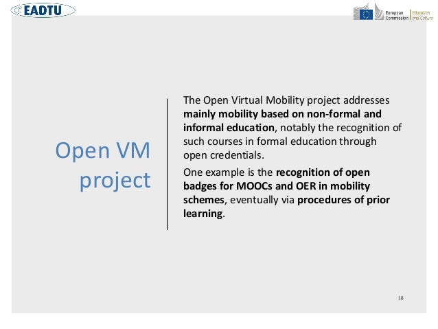 Open VM project The Open Virtual Mobility project addresses mainly mobility based on non-formal and informal education, no...