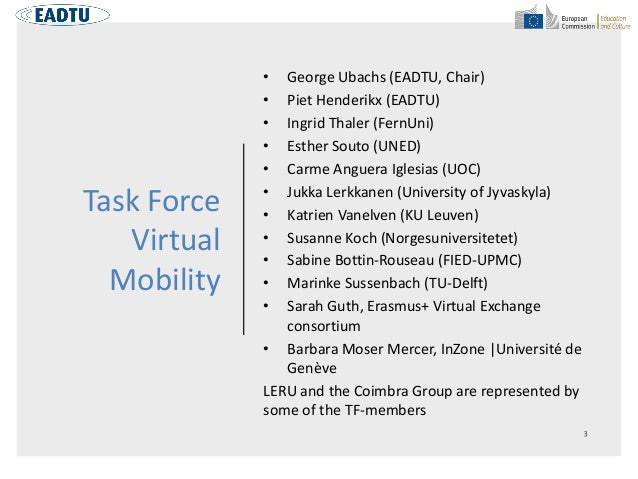 Task Force Virtual Mobility • George Ubachs (EADTU, Chair) • Piet Henderikx (EADTU) • Ingrid Thaler (FernUni) • Esther Sou...