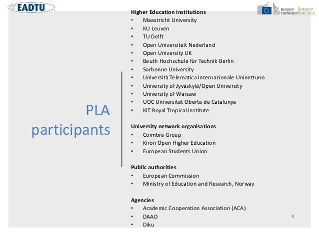 PLA participants Higher Education Institutions • Maastricht University • KU Leuven • TU Delft • Open Universiteit Nederlan...