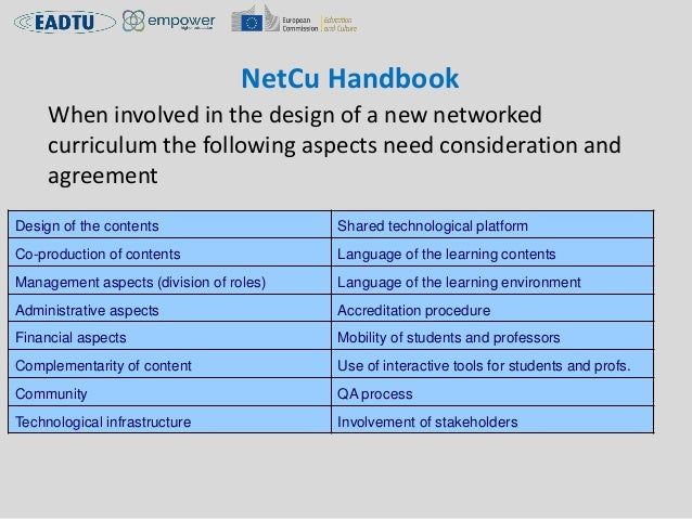 NetCu Handbook When involved in the design of a new networked curriculum the following aspects need consideration and agre...
