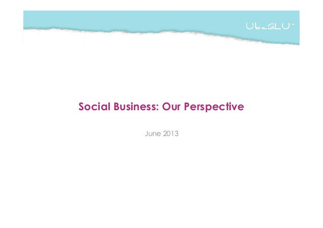Social Business: Our Perspective June 2013