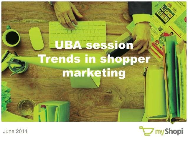 www.myShopi.be www.myShopi.be UBA session Trends in shopper marketing June 2014